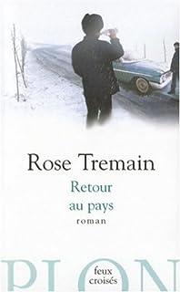 Retour au pays : roman, Tremain, Rose