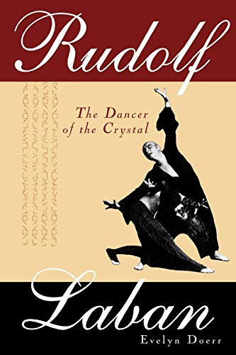 Rudolf Laban: The Dancer of the Crystal