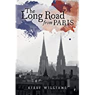 The Long Road From Paris: A Novel