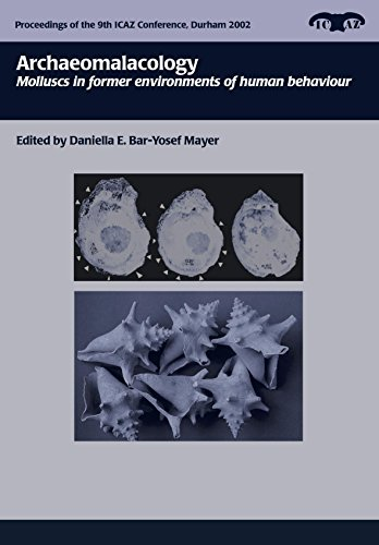 Archaeomalacology: Molluscs in former environments of human behaviour (Proceedings of the 9th Conference of the International Council of Archaeozoology, Durham, August 2002)