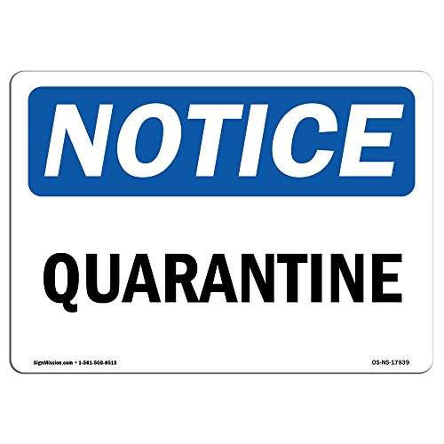 OSHA Notice Sign - Quarantine | Choose from: Aluminum, Rigid Plastic or Vinyl Label Decal | Protect Your Business, Construction Site, Warehouse & Shop Area |  Made in The USA