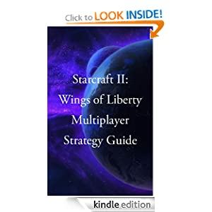 Starcraft II: Wings of Liberty - Multiplayer Strategy Guide Will Shore