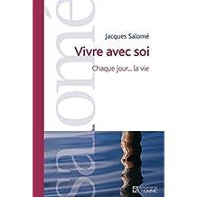 Vivre avec soi: Chaque jour... la vie (French Edition)