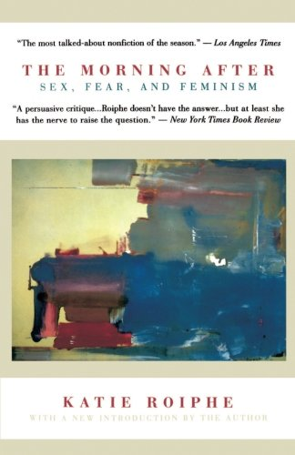 The Morning After: Sex, Fear, and Feminism