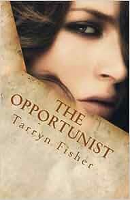 the opportunist tarryn fisher pdf free download