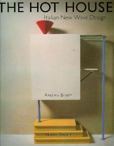 The Hot House: Italian New Wave Design (English and Italian Edition)