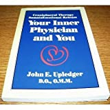 Your Inner Physician and You : Craniosacral Therapy and Somatoemotional Release, Upledger, John E., 1556431481