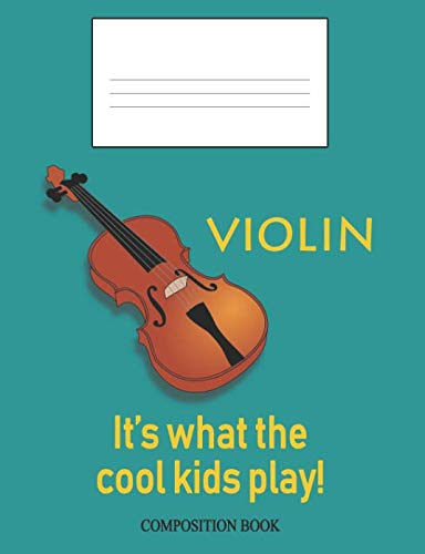 Violin: It's What the Cool Kids Play!: Composition Book (InstruMentals Notebooks)