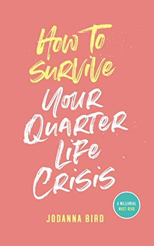How to Survive Your Quarter-Life Crisis