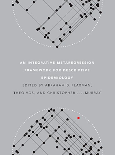 An Integrative Metaregression Framework for Descriptive Epidemiology (Publications on Global Health, Institute for Health Metrics and Evaluation)