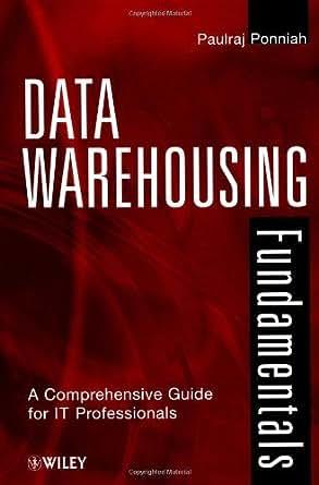 Data Warehousing Fundamentals for IT Professionals by Paulraj Ponniah (2010, Hardcover)