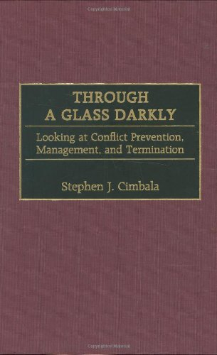 Download Through a Glass Darkly: Looking at Conflict Prevention, Management, and Termination Pdf