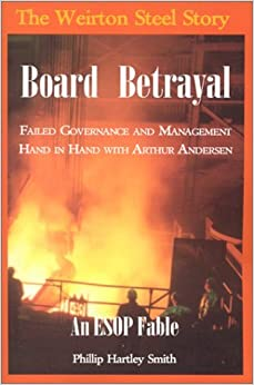 Book Board Betrayal: The Weirton Steel Story: Failed Governance and Management Hand i
