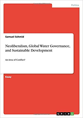 Research Essay Proposal Template Neoliberalism Global Water Governance And Sustainable Development Samuel  Schmid  Amazoncom Books How To Write A Proposal Essay Example also Essay On English Language Neoliberalism Global Water Governance And Sustainable Development  Learning English Essay