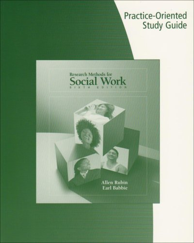Study Guide for Rubin/Babbie's Research Methods for Social Work, 6th