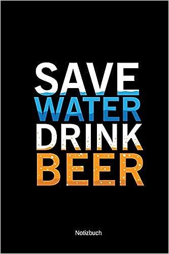 Notizbuch Lustige Sprüche Liniert A5 Bier Save Water Drink
