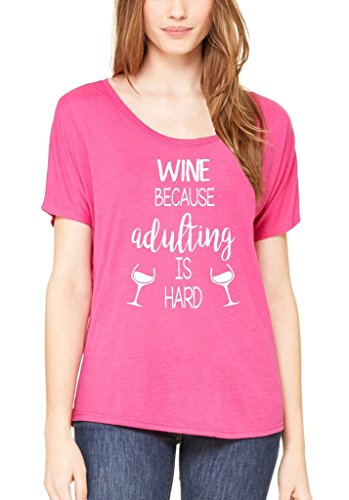 (Shop4Ever Wine Because Adulting is Hard Slouchy T-Shirt Wino Shirts Small Berry)