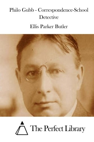 Philo Gubb - Correspondence-School Detective (Perfect Library) ebook