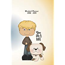 Student Planner 2018 - 2019: Boy and Dog - 6x9 Dated Diary | Weekly | Monthly School Planner for School, University, College