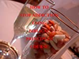 How to Stop Addiction with Biblical Principles Course (Courses Book 5)