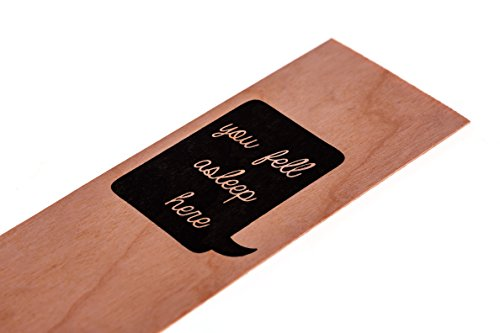 You Fell Asleep Here - Wood Bookmark Quote Wooden Bookmark Quotes Made in USA