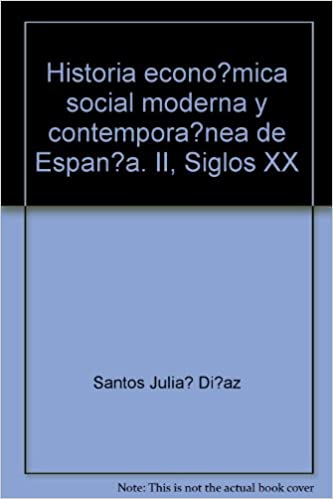 Historia económica y social moderna y contemporánea de España. Tomo II: 2 UNIDAD DIDÁCTICA: Amazon.es: Julia Diaz, Santos, Guerrero Lator: Libros