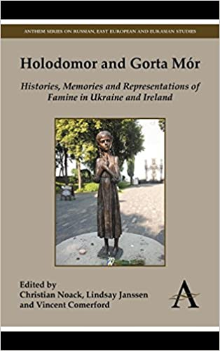 Memories and Representations of Famine in Ukraine and Ireland Histories Holodomor and Gorta M/ór