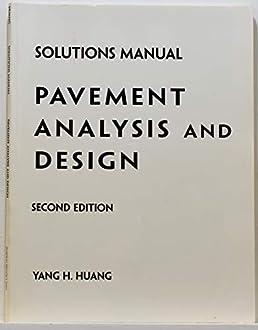 student solutions manual pavement analysis and design 2nd edition rh amazon com pavement analysis and design 2nd edition solution manual pavement analysis and design huang solution manual pdf