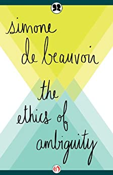 The Ethics of Ambiguity by [de Beauvoir, Simone]