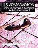 img - for U.S. Army Aviation Color Schemes and Markings, 1942 to the Present book / textbook / text book