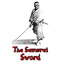 The Samurai Sword: The Spirit of Japan (Samurai, Japanese History, Swords, Military Weapons, Bushido)
