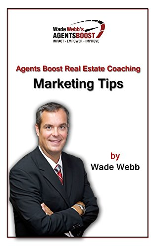 Agents Boost Real Estate Coaching Marketing Tips: Realtors and Brokers Will Crush the Realty Market with These Tactics (Realtor Coaching, Marketing and Real Estate Business Development Book 1)