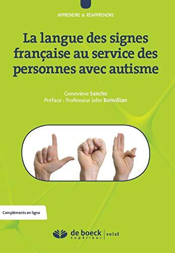 La langue des signes française au service des personnes avec autisme (Monde du verbe) (French Edition) GENEVIEVE SANCHO