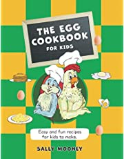 The Egg Cookbook for Kids: Easy and fun recipes for kids to make