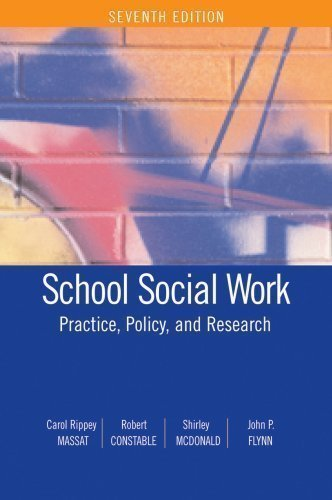 School Social Work: Practice, Policy, and Research 7th (seventh) Edition by Carol Rippey Massat, Robert Constable, Shirley McDonald, Joh published by Lyceum Books, Inc. (2008) Paperback