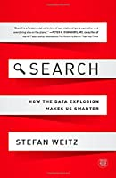 Search: How the Data Explosion Makes Us Smarter Front Cover