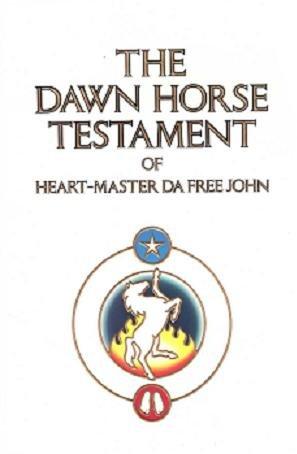The Dawn Horse Testament of Heart-Master Da Free John