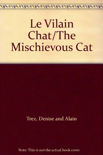 Le Vilain Chat/The Mischievous (Mischievous Cats)