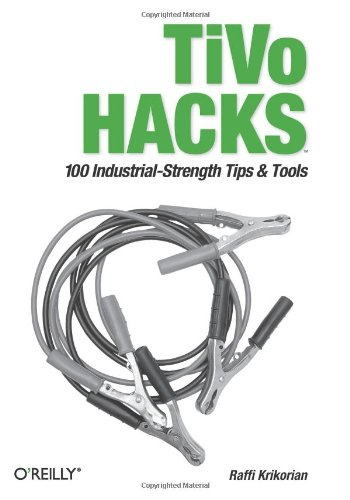 Price comparison product image TiVo Hacks: 100 Industrial-Strength Tips & Tools