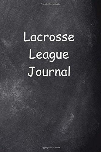 Lacrosse League Journal Chalkboard Design: (Notebook, Diary, Blank Book) (Sports Journals Notebooks Diaries) PDF