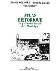 Atlas historique du patrimoine sucrier de la Martinique (XVIIe-XXe s) (French Edition)