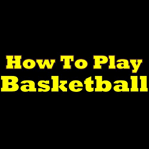How To Play Basketball: Beginner's Guide To Learning The Rules Of Basketball. Discover The Basketball Rules!