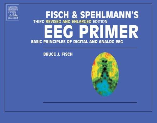 Fisch and Spehlmann's EEG Primer: Basic Principles of Digital and Analog EEG