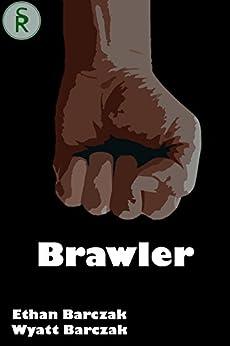 Brawler by [Barczak, Ethan]