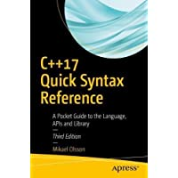 C++17 Quick Syntax Reference: A Pocket Guide to the Language, APIs and Library