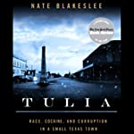 Tulia: Race, Cocaine, and Corruption in a Small Texas Town | Nate Blakeslee