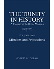 The Trinity in History: A Theology of the Divine Missions, Volume One: Missions and Processions