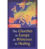 The Churches in Europe as Witnesses to Healing by Clements, Keith ( AUTHOR ) Jan-01-2003 Paperback