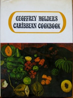 Geoffrey Holder's Caribbean Cookbook (Geoffrey Holder)