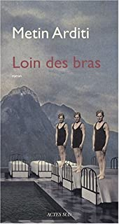 Loin des bras : roman, Arditi, Metin